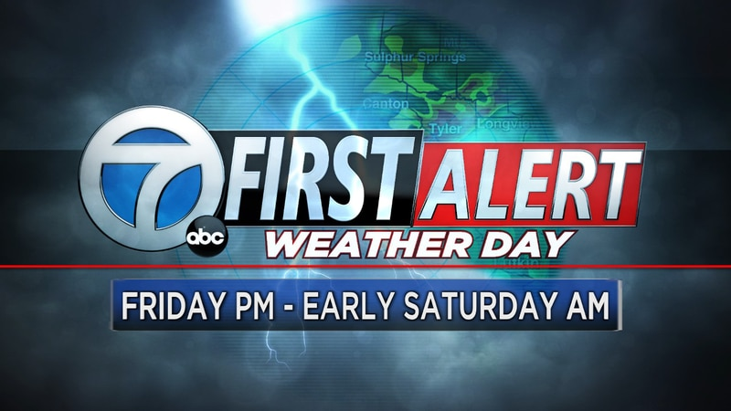 First Alert Weather Day declared for Friday afternoon through early Saturday